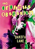 img - for The Orpheus Obsession by Dakota Lane (2005-06-28) book / textbook / text book