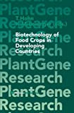 img - for Biotechnology of Food Crops in Developing Countries (Plant Gene Research) book / textbook / text book