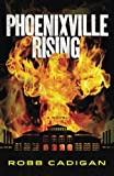 Phoenixville Rising: A Novel