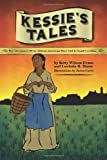 Kessie's Tale: The Adventures of an African-American Slave Girl in South Carolina [Paperback]