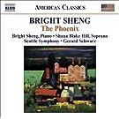 Sheng, Bright: Phoenix (The) / Red Silk Dance / Tibetan Swing / H'Un (Lacerations) (Sheng, Seattle Symphony, Schwarz)