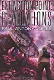 Revelations (Extinction Point, Book 3)
