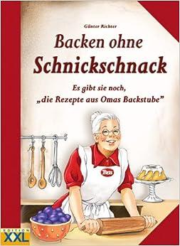 Backen Ohne Schnickschnack