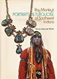 img - for Ray Manley's Portraits & Turquoise of Southwest Indians book / textbook / text book