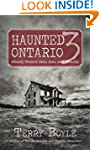 Haunted Ontario 3: Ghostly Historic S...