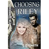 Choosing Riley: Sarafin Warriors Book 1 ~ S. E. Smith