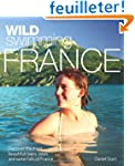 Wild Swimming France: Discover the Mo...