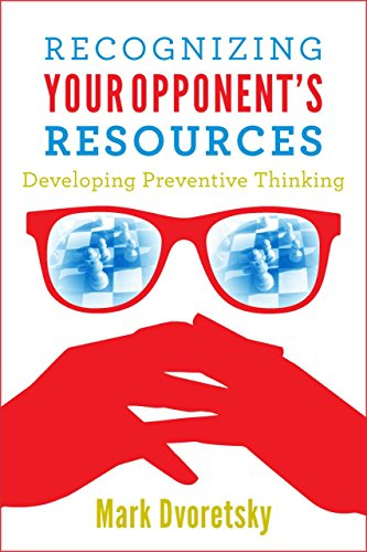 Recognizing Your Opponent's Resources: Developing Preventive Thinking