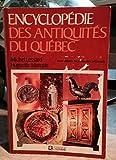 img - for Encyclopedie Des Antiquites Du Quebec book / textbook / text book