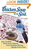 Chicken Soup for the Soul: Empty Nesters: 101 Stories about Surviving and Thriving When the Kids Leave Home