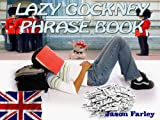 LAZY COCKNEY PHRASE BOOK (LAZY PHRASE BOOK)