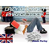 LAZY COCKNEY PHRASE BOOK (LAZY PHRASE BOOK)by Jason Farley