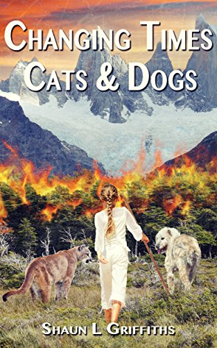 Changing Times: Cats & Dogs by Shaun L Griffiths ebook deal