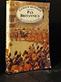 Pax Britannica: The Climax of an Empire (0140049274) by Morris, James
