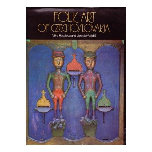 Folk Art of Czechoslovakia, Hasalova, Vera; Vajdis, Jaroslav