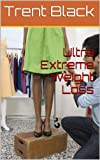 img - for Ultra Extreme Weight Loss book / textbook / text book