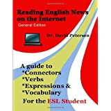 Reading English News on the Internet: A Guide to Connectors, Verbs, Expressions, and Vocabulary for the ESL Student ~ David Petersen