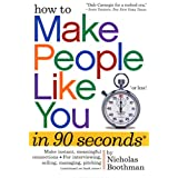 How to Make People Like You in 90 Seconds or Less ~ Nicholas Boothman