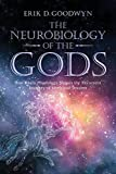 The Neurobiology of the Gods: How Brain Physiology Shapes the Recurrent Imagery of Myth and Dreams