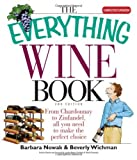 img - for The Everything Wine Book: From Chardonnay to Zinfandel, All You Need to Make the Perfect Choice by Barbara Nowak (2005-08-29) book / textbook / text book