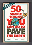 img - for 50 Simple Things You Can Do to Pave the Earth by Darryl Henriques (1990-10-03) book / textbook / text book
