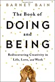 img - for The Book of Doing and Being: Rediscovering Creativity in Life, Love, and Work book / textbook / text book