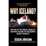 Why Iceland?: How One of the World's Smallest Countries Became the Meltdown's Biggest Casualtyby Asgeir Jonsson