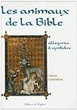 echange, troc Olivier Cair-Helion - Les animaux de la Bible : allégories et symboles