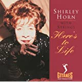 Here&#39;s To Life (Verve Originals Serie)von &#34;Shirley Horn&#34;