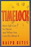 Timelock: How Life Got So Hectic and What You Can Do About It (0060165766) by Ralph Keyes