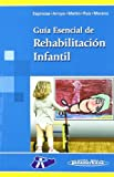 img - for Guia esencial de rehabilitacion infantil / Essential Guide to Children's Rehabilitation book / textbook / text book