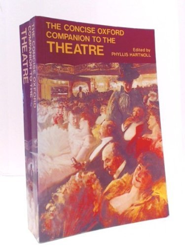 The Concise Oxford Companion to the Theatre (Oxford Quick Reference)