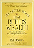 img - for The Little Book That Builds Wealth: The Knockout Formula for Finding Great Investments book / textbook / text book