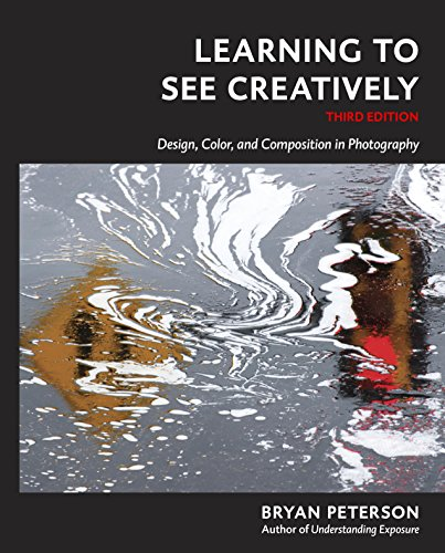 Download Learning to See Creatively, Third Edition: Design, Color, and Composition in Photography