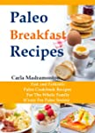 Paleo Breakfast Recipes: Fast and Fan...