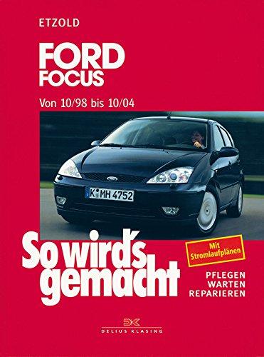 So wird's gemacht. Bd. 117: Ford Focus von 10 98 bis 10 04. Pflegen - Warten - Reparieren