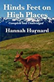 HINDS FEET ON HIGH PLACES COMPLETE AND UNABRIDGED