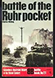 Battle of the Ruhr pocket (Ballantine's illustrated history of the violent century. Battle book no. 21) (0345021959) by Whiting, Charles