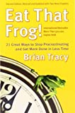 img - for Eat That Frog!: 21 Great Ways to Stop Procrastinating and Get More Done in Less Time 2nd (second) Edition by Tracy, Brian published by Berrett-Koehler Publishers (2007) book / textbook / text book