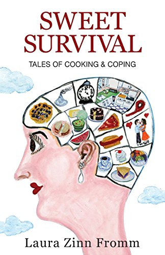 Sweet Survival-Tales of Cooking & Coping by Laura Zinn Fromm