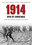 img - for 1914 The First World War in Old Photographs: Over by Christmas book / textbook / text book