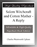 img - for Salem Witchcraft and Cotton Mather - A Reply book / textbook / text book