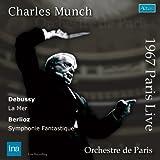 ミュンシュ&パリ管/ドビュッシー:交響詩「海」 他 (Berlioz:Symphonie fantastique&Debussy:La Mer / Munch & Orchestre de Paris (14/11/1967)) [日本語解説付]