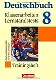 Deutschbuch 8:  Trainingsheft,  Klassenarbeitund Lernstandstests