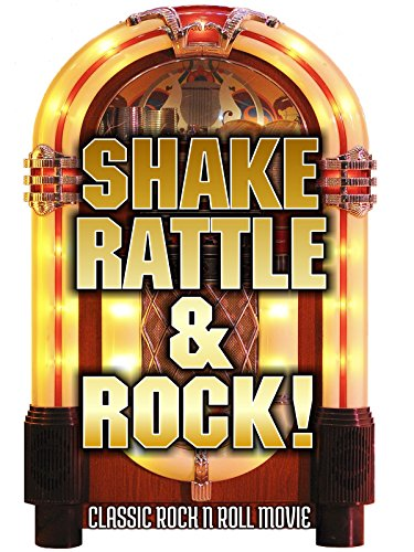Shake, Rattle and Rock: Classic Rock n Roll Movie