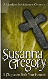 A Plague on Both Your Houses (Matthew Bartholomew Chronicles) (0751516953) by Gregory, Susanna