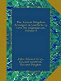 img - for The Animal Kingdom Arranged in Conformity with Its Organization, Volume 8 book / textbook / text book