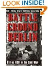 Battleground Berlin: CIA vs. KGB in the Cold War