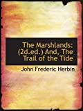 img - for The Marshlands: (2d.ed.) And, The Trail of the Tide book / textbook / text book