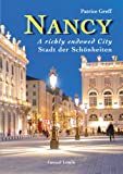 img - for Nancy, a richly endowed city / stadt der schonheiten book / textbook / text book